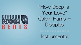 How Deep Is Your Love - Instrumental / Karaoke (In The Style Of Calvin Harris + Disciples)