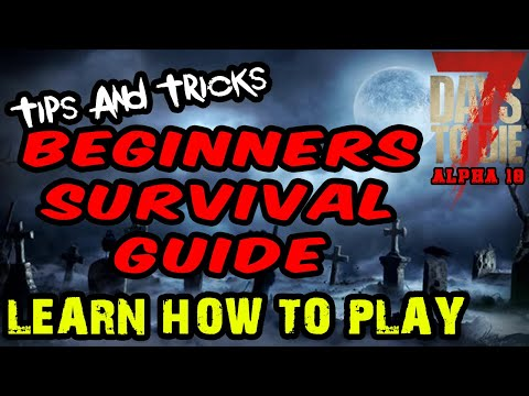 7-days-to-die-alpha-18-tips-and-tricks-|-beginners-guide-|-survival-guide-|-learn-how-to-play