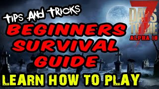 7 Days To Die Alpha 18 Tips and Tricks   Beginners Guide   Survival Guide   Learn How To Play