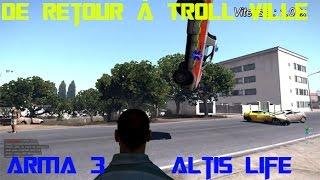 """[FR]Arma3 Altis Life """"De retour à Troll ville"""""""