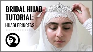 BRIDAL HIJAB TUTORIAL FOR WEDDINGS AND PARTIES: HIJABI PRINCESS