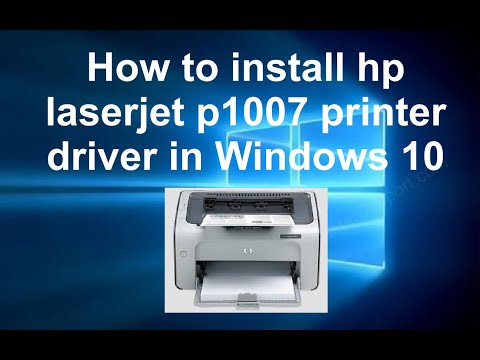 How To Install Hp Laserjet P1007 Printer Driver In Windows 10