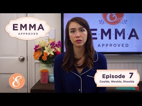 Emma Approved Revival - Ep 7 - Coulda, Woulda, Shoulda