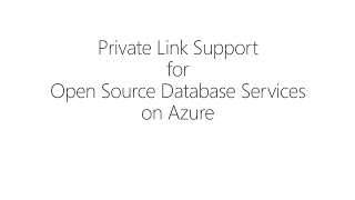 Private Link Support for Open Source Database in Azure