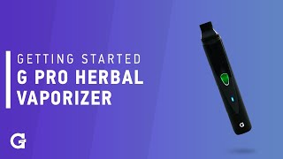 Getting started with your G Pro Herbal Vaporizer