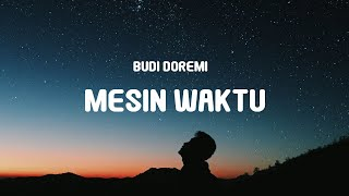 Budi Doremi - Mesin Waktu (Lyrics)   OST Aku Dan Mesin Waktu