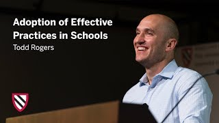 Adoption of Effective Practices in Schools | Todd Rogers || Radcliffe Institute