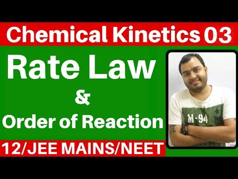 Chemical Kinetics 03 : Rate Law And Order Of Reaction JEE MAINS/NEET