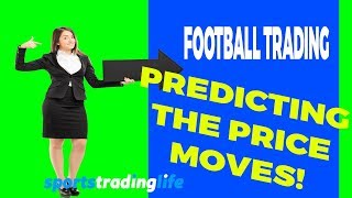 Football Trading - How To Accurately Predict Price Movement In-play