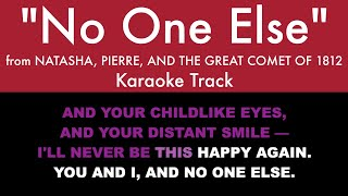 No One Else from Natasha, Pierre, and the Great Comet of 1812 - Karaoke Track with Lyrics