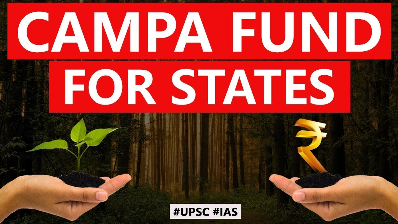 What is CAMPA Fund? Centre releases Rs 47436 crore CAMPA fund for States,  Current Affairs 2019 #UPSC
