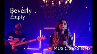 Beverly - Empty[YouTube Music Sessions]