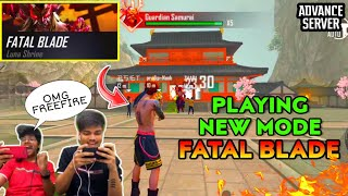 Free Fire || Playing New Fatal Blade Mode ||Best Action Mode Ever || Live Reaction