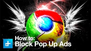 How to block pop up ads in Chrome