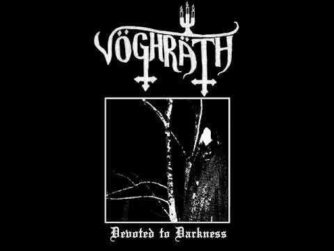 Vöghräth : Devoted To Darkness (Full Demo)