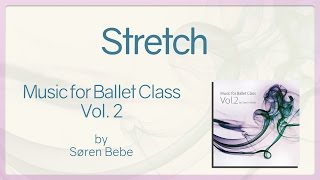 Stretch - Music for Ballet Class Vol.2 - original piano songs by jazz pianist Søren Bebe
