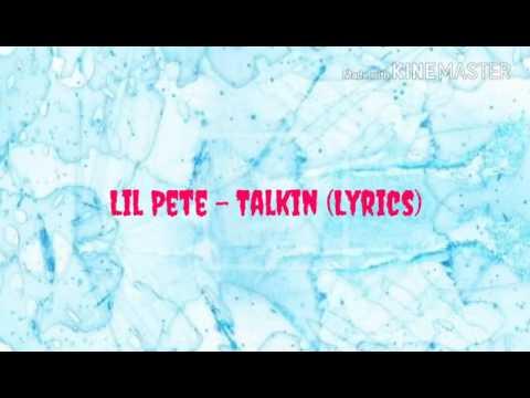 """Lil Pete """"Talkin"""" Lyrics"""