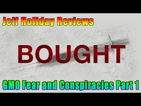 Bought: The Movie Review - GMO Fear and Conspiracies Part 1
