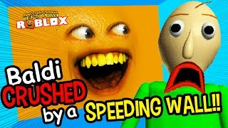 Baldi Crushed by a Speeding Wall!