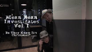 Do They Know It's Christmas?: Mean Bean Investigates