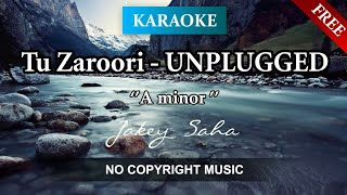 Tu Zaroori - Zid (Unplugged KARAOKE) | Armaan Malik | A minor | No Copyright Music [FREE DOWNLOAD]