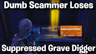 Dumb Scammer Loses *NEW* Suppressed Grave Digger! (Scammer gets scammed) Fortnite save the world