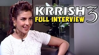 Krrish 3 -- Priyanka Chopra talks about Hrithik Roshan, Exotic, Kangna Ranaut, Rumours & more