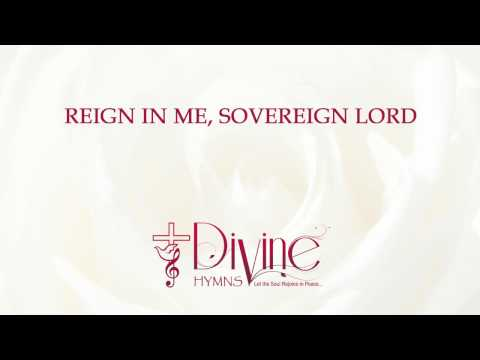 Reign in Me, Sovereign Lord Reign in Me