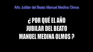 Por qué el Año Jubilar del beato Manuel Medina Olmos
