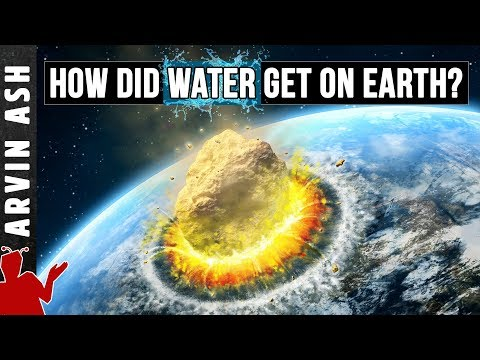 How did water get on earth? Where does water come from?