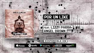 Redimi2 - Por Un Like (Audio) ft Lizzy Parra, Angel Brown