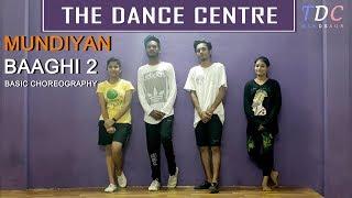 Mundiyan | Baaghi 2 | Basic Dance Choreography | Bollywood |