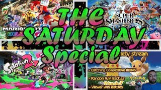 The Saturday Special! - Mario Kart 8, Super Smash Bros, Splatoon 2, and Pokemon Let's GO (Week1)