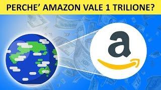 Perchè Amazon adesso vale 1 TRILIONE di $!? Ecco cosa succederà
