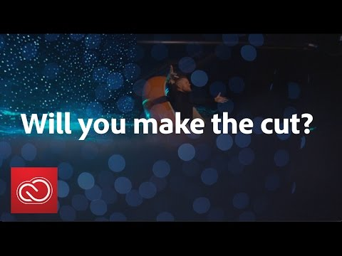 Will You Make the Cut? | Adobe Creative Cloud
