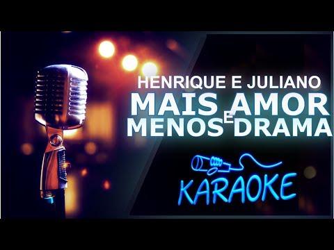🎤 KARAOKÊ - Mais Amor e Menos Drama - Henrique e Juliano