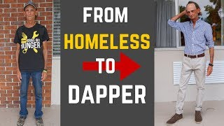 Giving a Homeless Man a Style Makeover! | From Homeless to Dapper