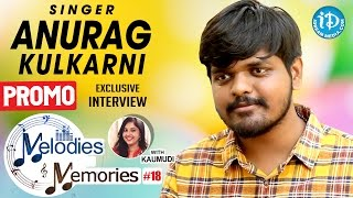 Singer Anurag Kulkarni Exclusive Interview PROMO || Melodies And Memories #18
