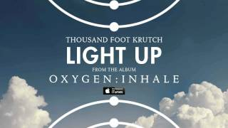 Thousand Foot Krutch: Light Up (Official Audio)