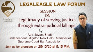Justice through Extra Judicial Killings |Adv. Jayant Bhatt | Interactive Session| LEGALEAGLE