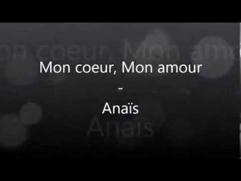Mon cœur, Mon amour- Anaïs (paroles) [480p]