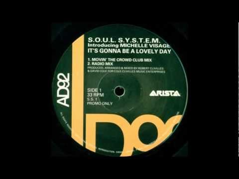 The S.O.U.L. S.Y.S.T.E.M. - It's Gonna Be A Lovely Day (Movin' The Crowd Club Mix)