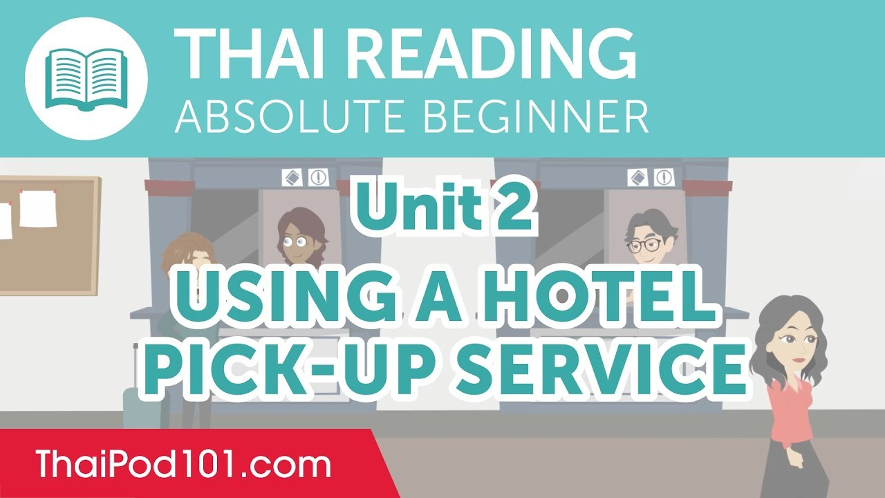Thai Absolute Beginner Reading Practice - Using a Hotel Pick-Up Service
