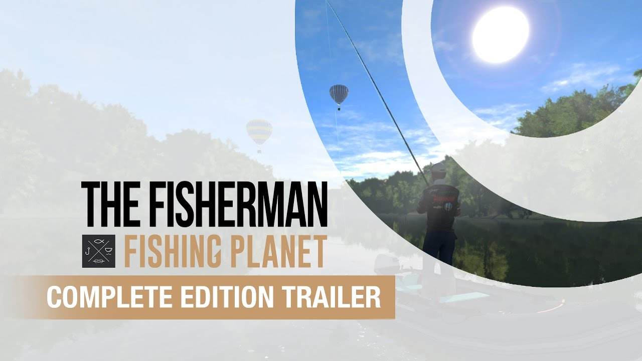 The Fisherman: Fishing Planet' Coming to Consoles and PC on