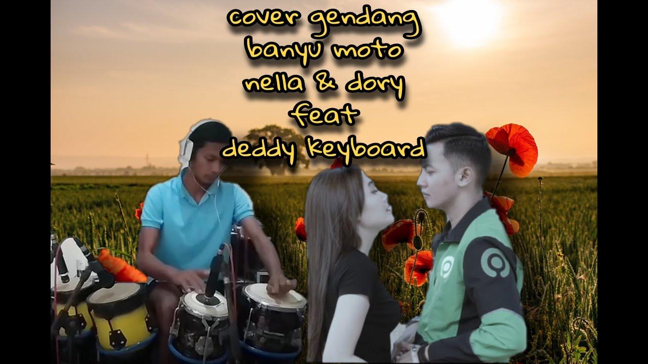 cover gendang banyu moto dory harsa nella kharisma feat deddy keyboard youtube