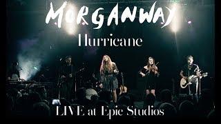 Morganway - Hurricane (Live at Epic Studios)