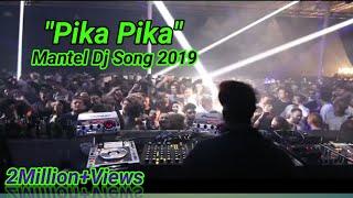 Pika Pika Mantel Dj Song 2019