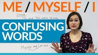 Confusing Words – Me, Myself, I