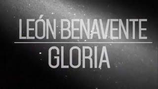 León Benavente - Gloria (Videoclip Oficial)