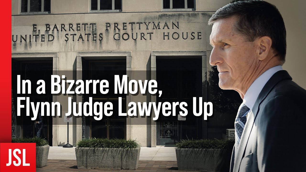 In a Bizarre Move, Flynn Judge Lawyers Up